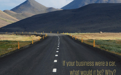If Your Business Was a Car…